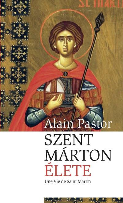 Alain Pastor: Szent Márton élete
